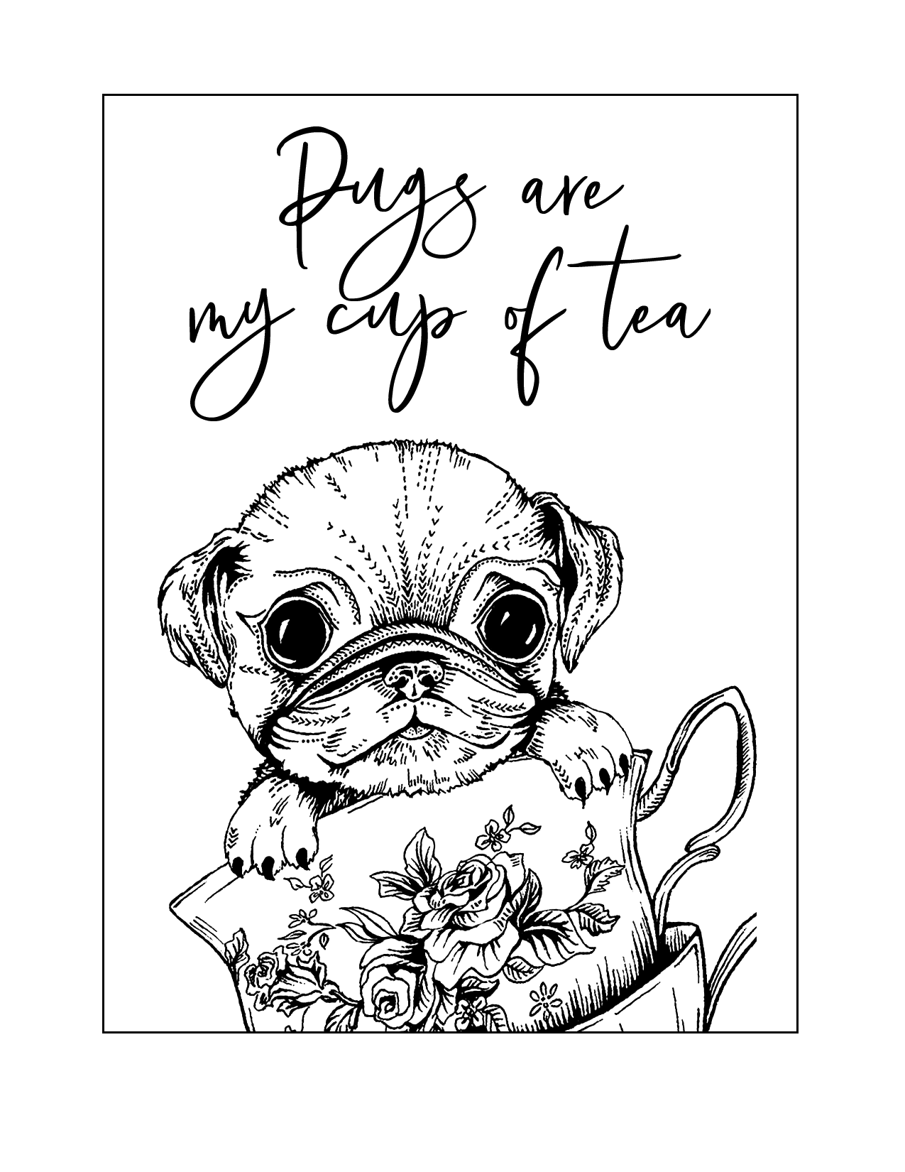 Pugs Are My Cup Of Tea Coloring Page