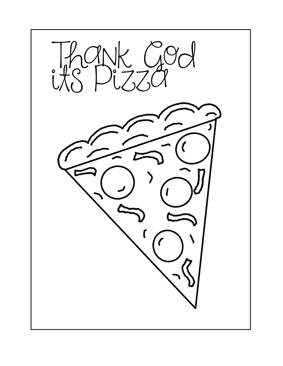 Thank God Its Pizza Coloring Page
